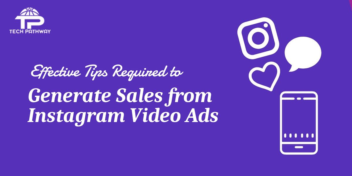 Effective Tips Required to Generate Sales from Instagram Video Ads