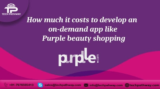 How much does it cost to develop an on-demand application like Purplle beauty shopping