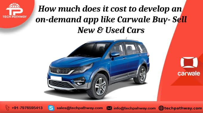 How much does it cost to develop an on-demand app like Carwale: Buy- Sell New & Used Cars