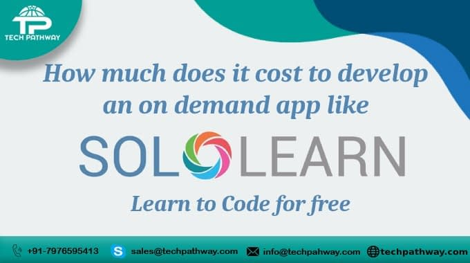 How much it costs to develop an on-demand app like SoloLearn