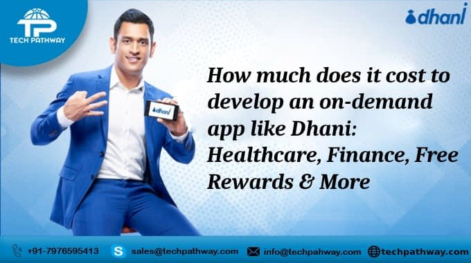 How much does it cost to develop an on-demand app like Dhani: healthcare, Finance, Free Rewards, and more