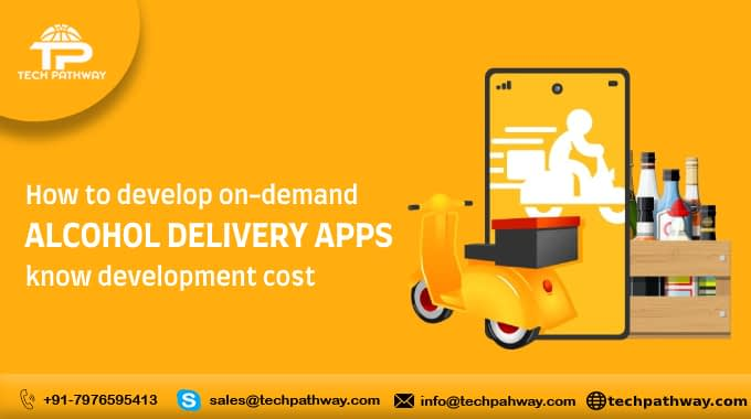 How to develop on-demand alcohol delivery apps know development cost