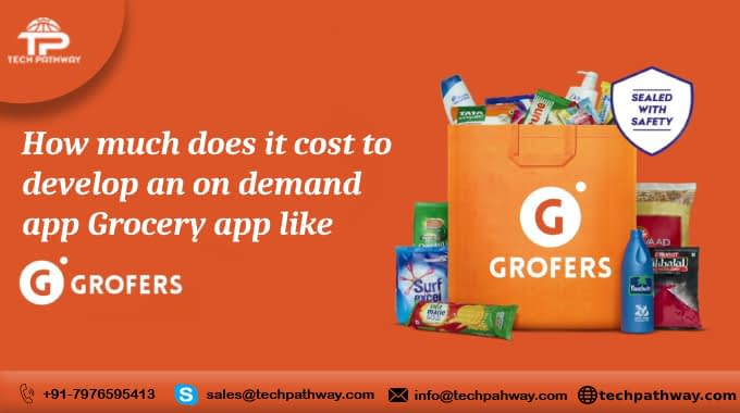 How much does it cost to develop an on-demand Grocery app like Grofers?