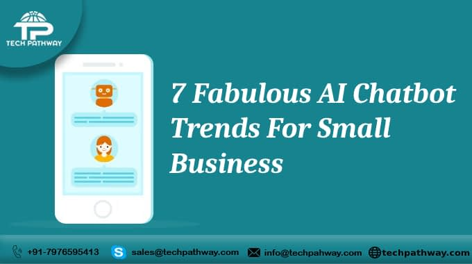 7 Fabulous AI Chatbot Trends For Small Business in 2020