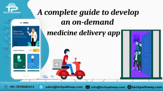 A complete guide to developing an on-demand medicine delivery app