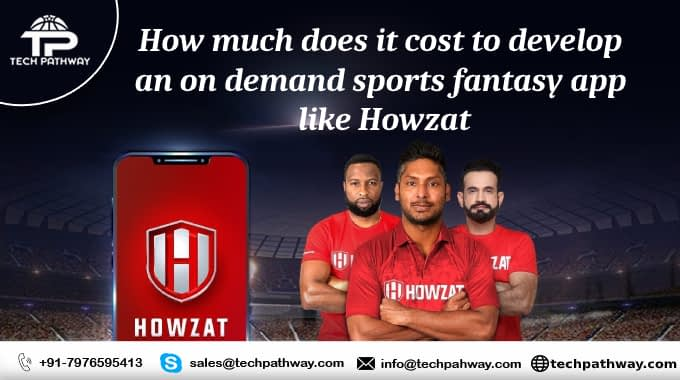How much does it cost to develop an on-demand sports fantasy app like Howzat?