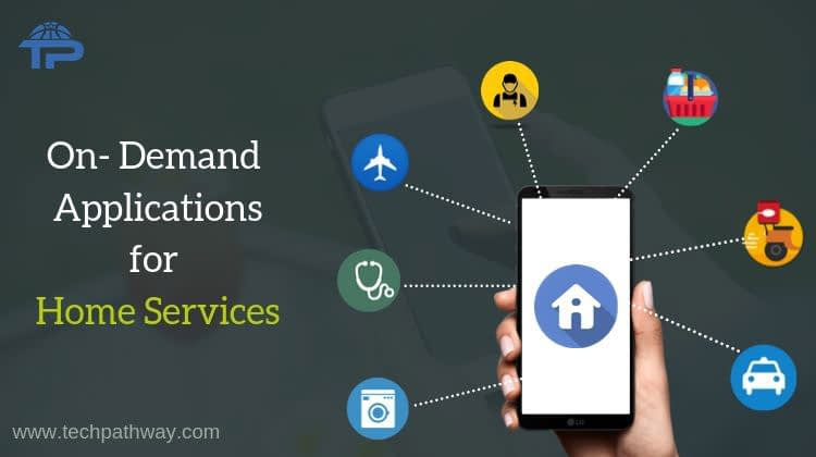 On-Demand Applications for Home Services