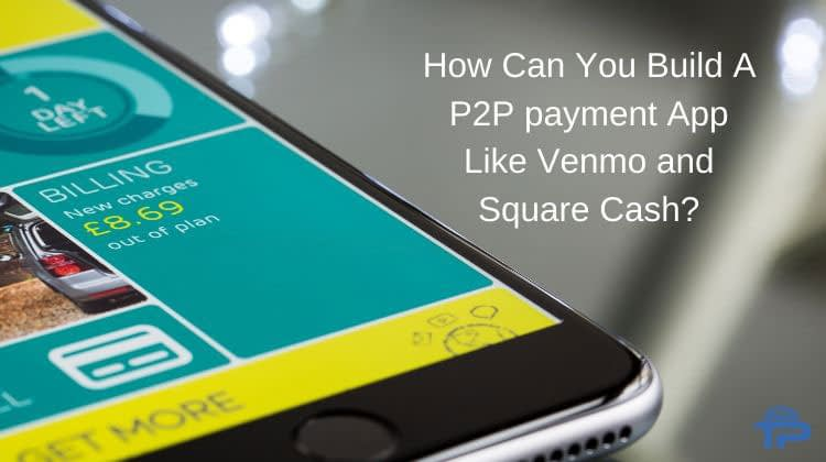 P2P payment App Like Venmo and Square Cash